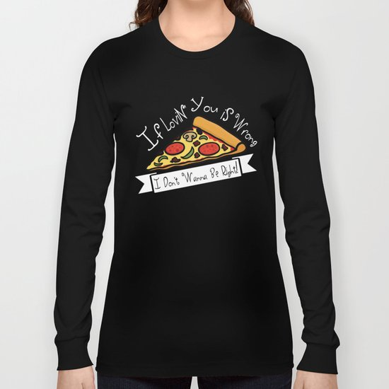True Love  |  Pizza Long Sleeve T-shirt