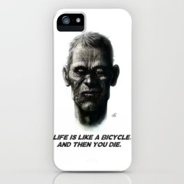 Life is like a bicycle iPhone Case