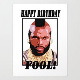 Happy birthday fool Art Print