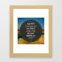 Proverbs 20:22 Wait on the Lord Framed Art Print