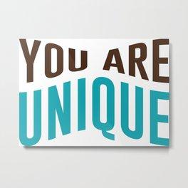You Are Unique Metal Print