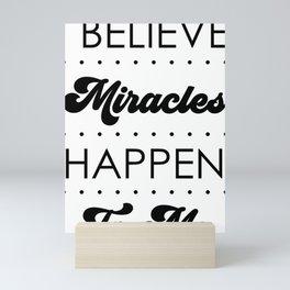Miracles Happen Mini Art Print