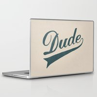 the dude Laptop & iPad Skins featuring Dude by Florent Bodart / Speakerine