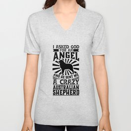 Asked God for Angel He sent Me A Crazy Australian shepherd Shirt Unisex V-Neck