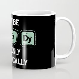 I may be N-Er-Dy, but only periodically Coffee Mug