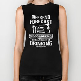 Weekend Forecast Woodworking With A Chance Of Drinking Biker Tank