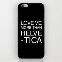 helvetica iPhone & iPod Skins featuring Love Helvetica by Lara Murasaki