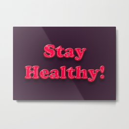 Stay Healthy - RED Metal Print