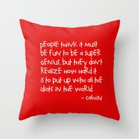 calvin Throw Pillows featuring Calvin and Hobbes quote by Dustin Hall