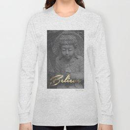 Believe Buddha Long Sleeve T-shirt