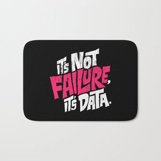 It's Not Failure, It's Data Bath Mat