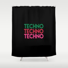 Techno techno techno rave quote Shower Curtain