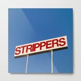 Strippers Metal Print