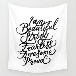 I Am Beautiful Strong Fearless Awesome Proud Wall Tapestry