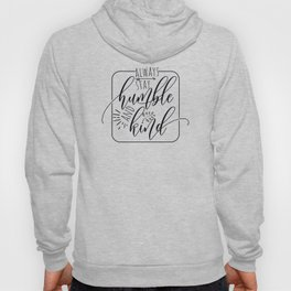 Always Stay Humble and Kind, free spirit, blessed, gifts for her, yoga design Hoody