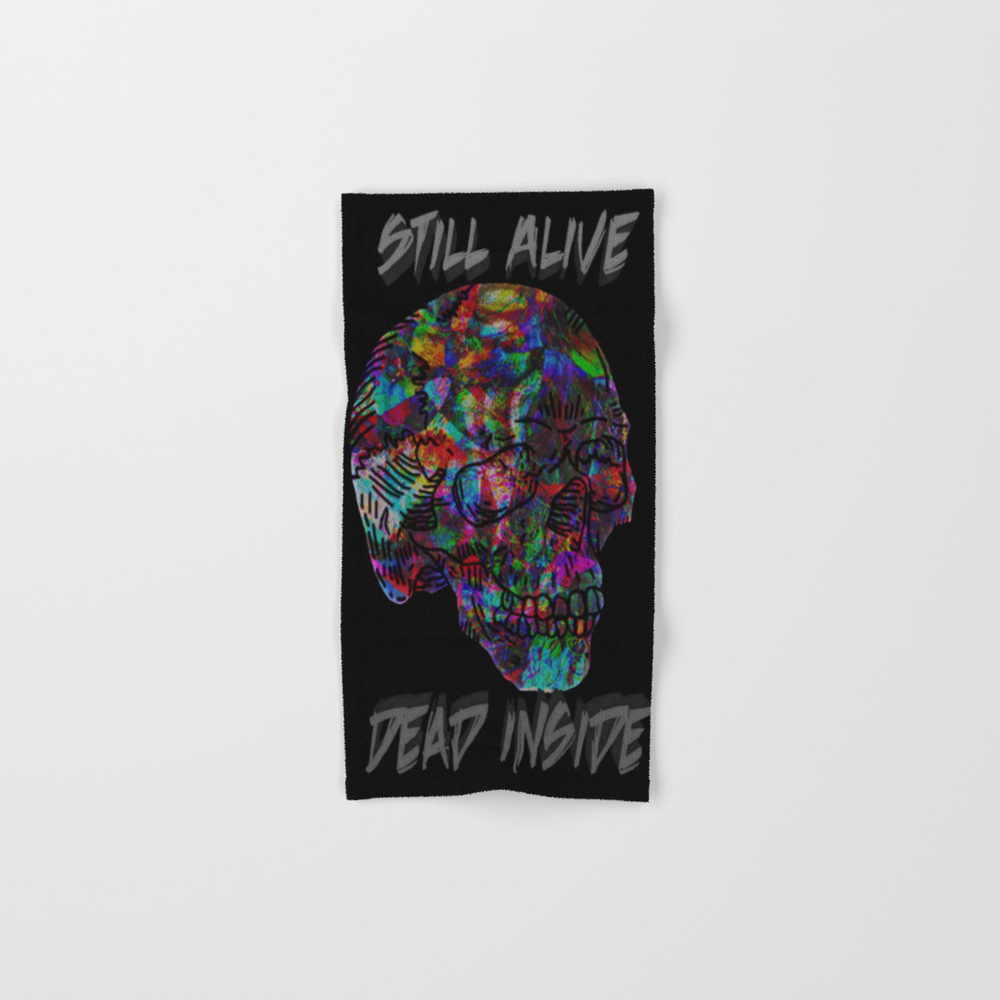 Still Alive, Dead Inside Hand Towel by Natureprincess BTL7969931