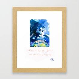 When we hug the Earth, and The Dream hugs us Framed Art Print