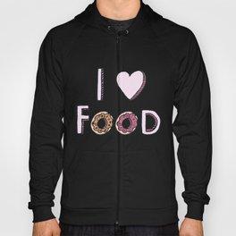 I Love Food Hoody