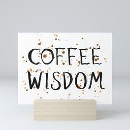 Coffee Wisdom Mini Art Print