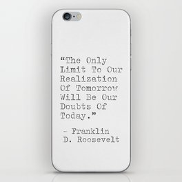 Motivational Quote By Franklin D. Roosevelt iPhone Skin