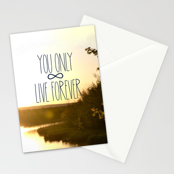 You Only Live Forever Stationery Cards