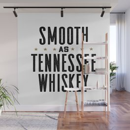 Smooth as Tennessee Whiskey  - Whiskey Tees - Funny Drinking Wall Mural