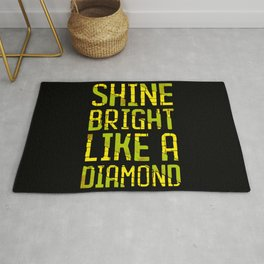 Shine Bright Like a Diamond | Inspirational quote Rug