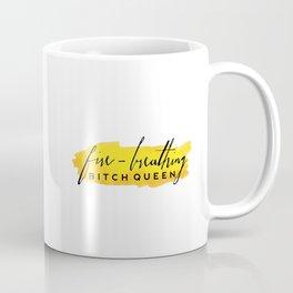 Fire-Breathing Bitch Queen Coffee Mug