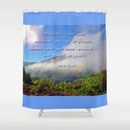 Mark 11:24 Shower Curtain