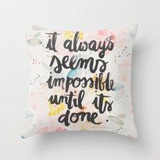 IT ALWAYS SEEMS ... Throw Pillow