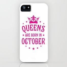 Queens are born in October iPhone Case