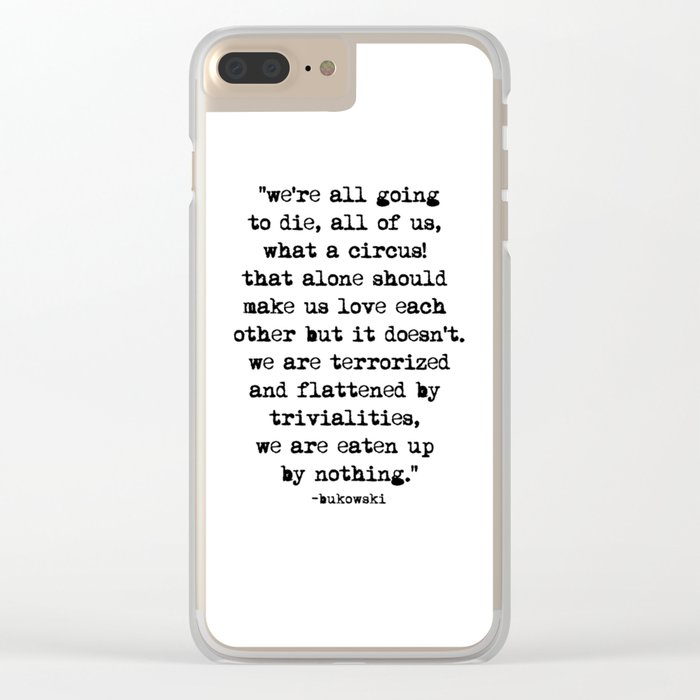 Charles Bukowski Typewriter Quote Circus Clear iPhone Case