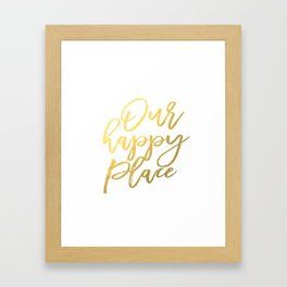 Our Happy Place, Typography Print, Printable Quote, Home Printable, Housewarming Gift, Typography Wa Framed Art Print