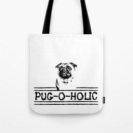 Pug-o-holic Tote Bag
