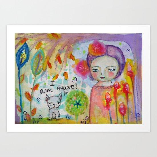 I am Brave ! Art Print