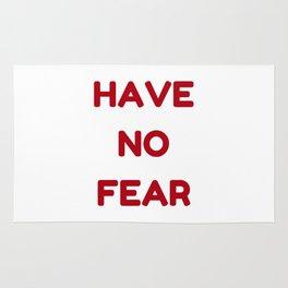 HAVE NO FEAR Rug
