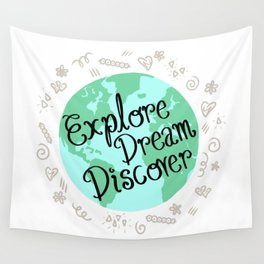 Explore, Dream, Discover Wall Tapestry