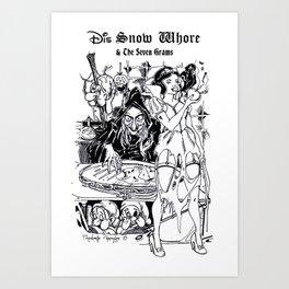 Dis Snow Whore & The Seven Grams (Snow White) Art Print