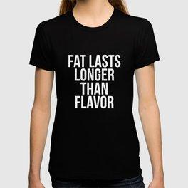Fat Last Longer than Flavor Weight Loss T-Shirt T-shirt