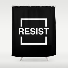 Resist 2 Shower Curtain