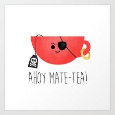 Ahoy Mate-tea! Art Print