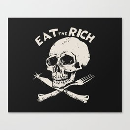 EAT THE RICH Canvas Print
