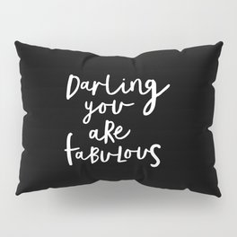Darling You Are Fabulous black and white contemporary minimalism typography design home wall decor Pillow Sham