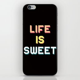 Life Is Sweet iPhone Skin