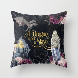 A Dragon is not a Slave Throw Pillow