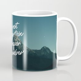 It is not the mountains we conquer but ourselves Coffee Mug