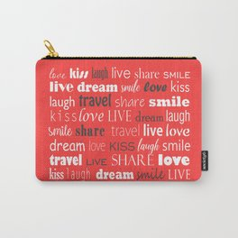 Live, love, laugh, dream, share, travel, kiss, smile Carry-All Pouch