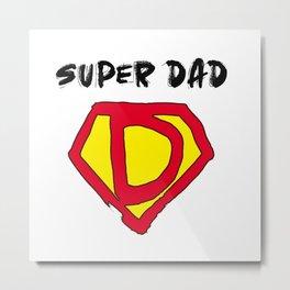 Daddy Super Hero Metal Print