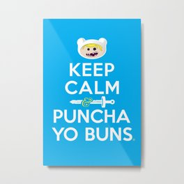 Keep Calm & Puncha Yo Buns Metal Print