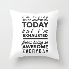I'm Trying To Be Awesome Throw Pillow